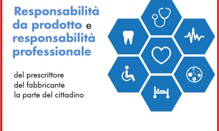 Responsabilità da prodotto e responsabilità professionale: quella del prescrittore, quella del fabbricante, la parte del cittadino  – Convegno a Padova il 17 novembre 2018