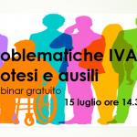 Problematiche IVA – Protesi e ausili – Webinar15 luglio ore 14.30